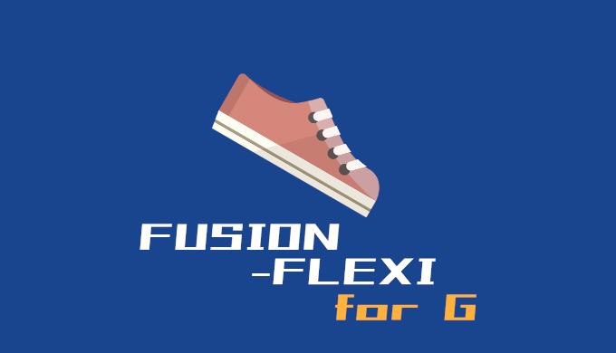 FUSION-FLEXI for G